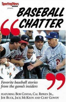 Baseball Chatter: Favorite Baseball Stories From The Game Insiders