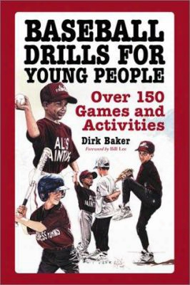 Baseball Drills For Young People: Over 150 Games And Activities