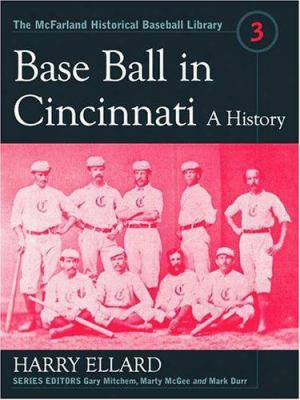 Baseball In Cincinnati: A History