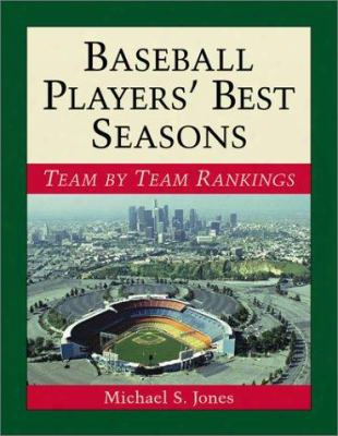 Baseball Players' Best Seasons: Team By Team Rankings