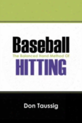 Baseball: The Balanced Hand Method Of Hitting