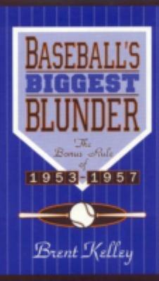Baseball's Biggest Blunder: The Bonus Rule Of 1943-1957