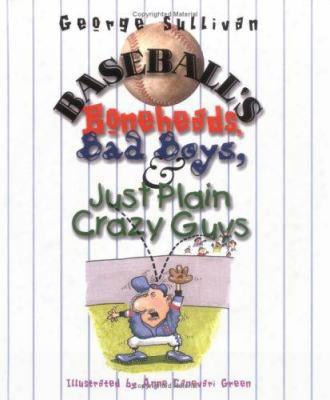 Baseball's Boneheads, Bad Boys, & Just Plain Crazy Guys