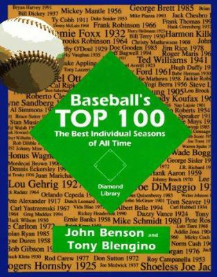 Baseball's Top 100: The Best Individual Seasons Of All Time