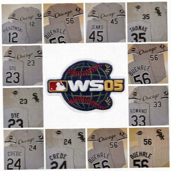 Chicago White Sox 2005 World Series Patch 56 Mark Buehrle #23 Jermaine Dye #24 Joe Crede #33 Aaron Rowand Men Stitched Throwback Jerseys