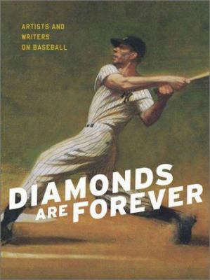 Diamonds Are Forever: Artists And Writers On Baseball