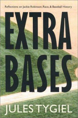 Extra Bases: Reflections On Jackie Robinson, Race, And Basebll History