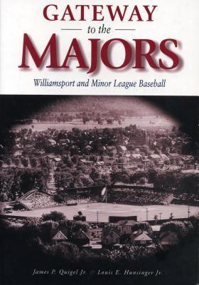 Gateway To The Majors: Williamsport And Minor League Baseball