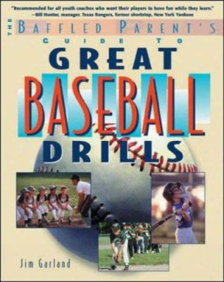 Great Baseball Drills: A Baffled Parent's Guide