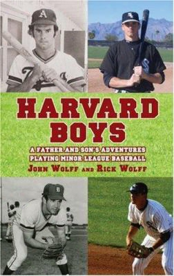 Harvard Boys: A Father And Son's Adventures Playing Minor League Baseball