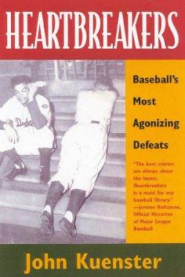 Heartbreakers: Baseball's Most Agonizing Defeats