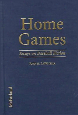 Home Games: Essays On Baseball Fiction