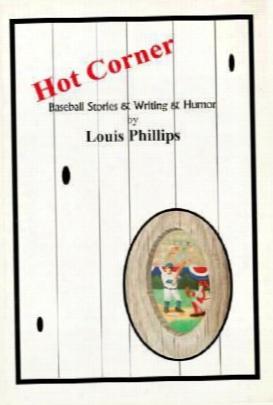 Hot Corner: Baseball Stories And Writing And Humor