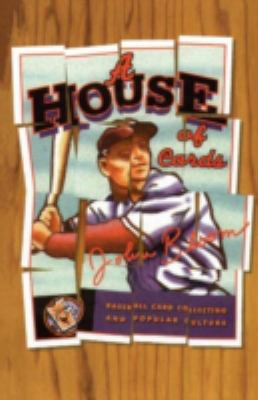 House Of Cards: Baseball Card Collecting And Popularculture