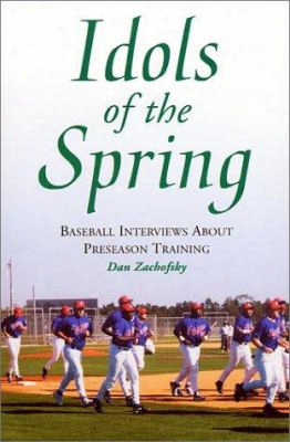 Idols Of The Spring: Baseball Interviews About Preseason Training