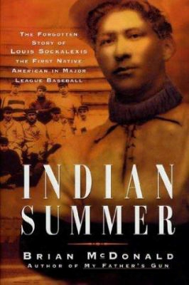 Indian Summer: The Forgotten Story Of Louis Francis Sockalexis, The First Native American In Major League Baseball