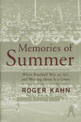 Memories Of Summer: When Baseball Was An Art And Writing About It A Gam E: A Memoir