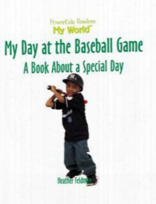 My Day At The Baseball Game: A Book About A Special Day