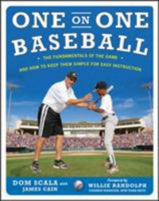 One-on-one Baseball: Fundamentals Made Simple For Players And Coaches