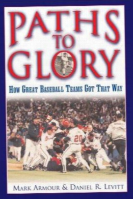 Paths Toglory: How Great Baseball Teams Got That Way