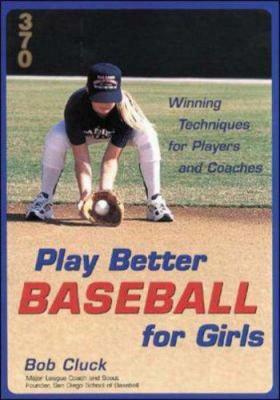 Play Better Baseball For Girls