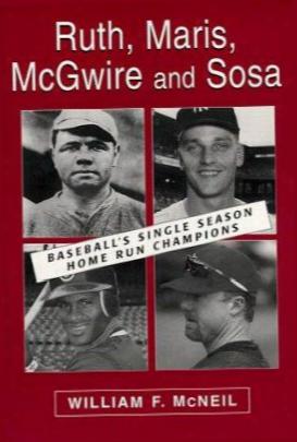 Ru Th, Maris, Mcgwire, And Sosa: Baseball's Single Season Home Run Champions