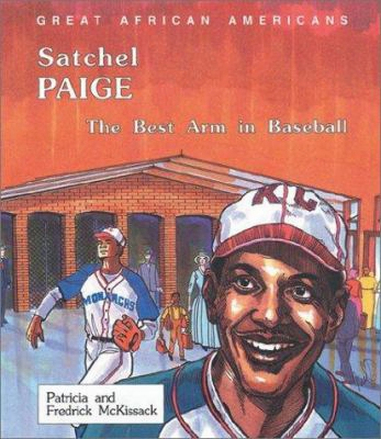 Satchel Paige: The Best Arm In Baseball