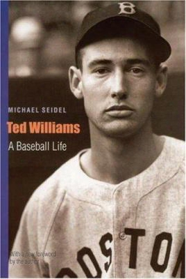 Ted Williams (second Edition): A Baseball Life