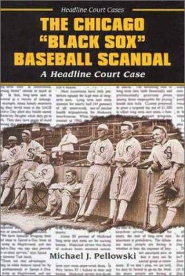 The Chicago Black Sox Baseball Scandal