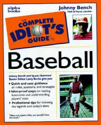 The Complete Idiot's Guide To Baseball