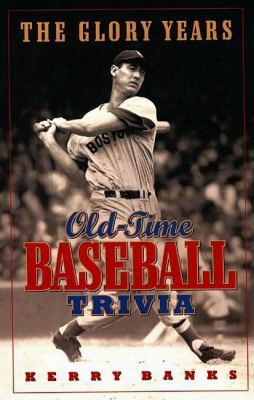 The Glory Years: Oldtime Baseball Trivia