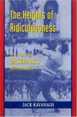 The Heights Of Ridiculous: The Facts Of Baseball's Merrymakers