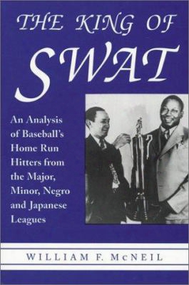 The King Of Swat: An Analysis Of Baseball's Home Run Hitters From The Major, Minor, Negro And Japanese Leaues