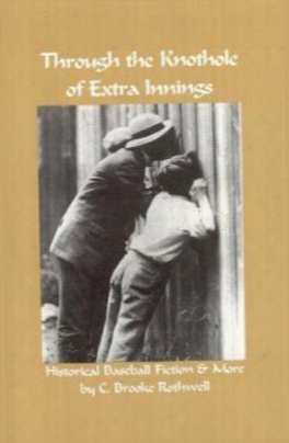 Through The Knothole Of Extra Innings: Historical Baseball Fiction & More