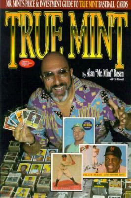 True Mint: Mr. Mint's Price And Investment Guide To True Mint Baseball Cards