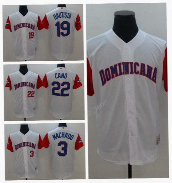 2017 World Classic Dominican Republic Jerseys Baseball 3 Manny Machado 22 Robinson Cano Jersey 19 Jose Bautista White Team Color Embroidery