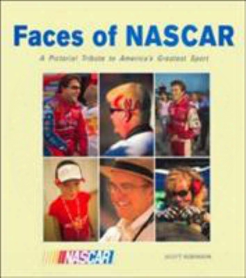 Faces Of Nascar: A Pictorial Tribute To America's Greates Sport