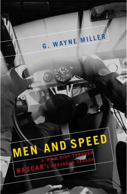 Men And Speed: A Wild Ride Through Nascar's Breakout Season