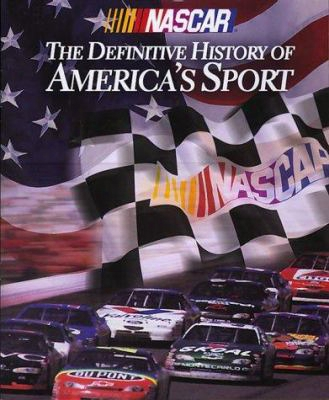 Nascar: The Difinitive History Of America's Sport