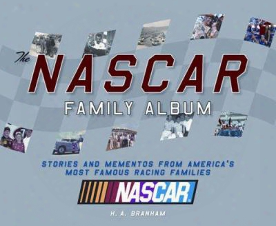 The Nascar Family Album: Stories And Mementos From America's Most Famous Racing Families