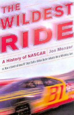 The Wildest Ride: A History Of Nascar