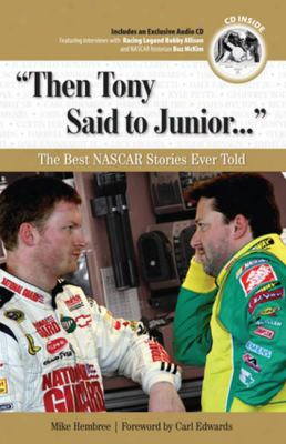 Then Tony Said To Junior...: The Best Nascar Stories Ever Told [with Cd (audio)]