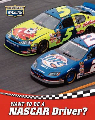 Want To Be A Nascar Driver?