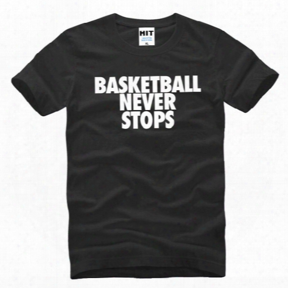 Wishcart Basketball Never Stops Letters Printed Mens Men T Shirt T-shirt 2016 Short Sleeve O Neck Casual Tshirt Tee Camiestas Masculina