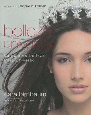 Belleza Universal: La Guia De Belleza Miss Universo