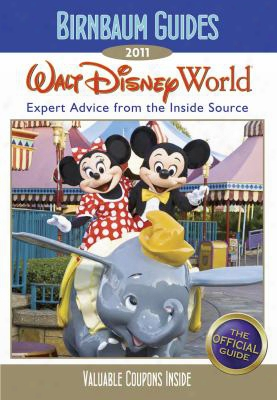 Birnbaum Guides Walt Disney World: Expert Advice From The Inside Source [with Coupons]