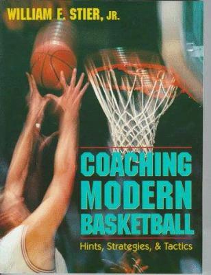 Coaching Modern Basketball: Hints, Strategies, And Tactics