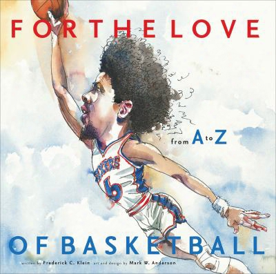 For The Love Of Basketball: From A To Z