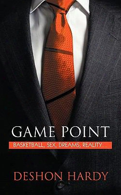 Game Point: Basketball, Sex, Dreams, Reality....