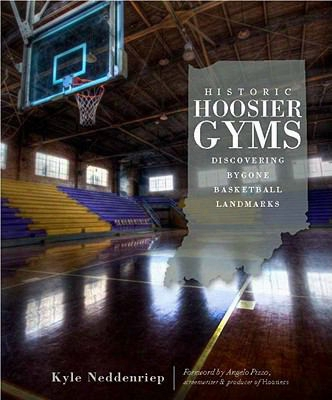Historic Hoosier Gyms: Discovering Bygone Basketball Landmarks